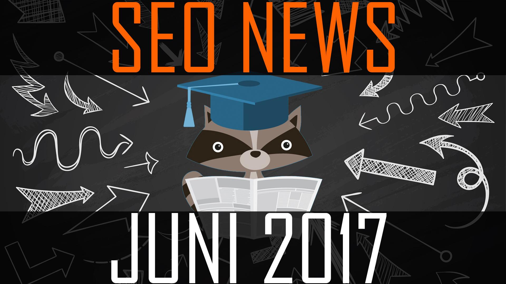 SEO News Juni 2017
