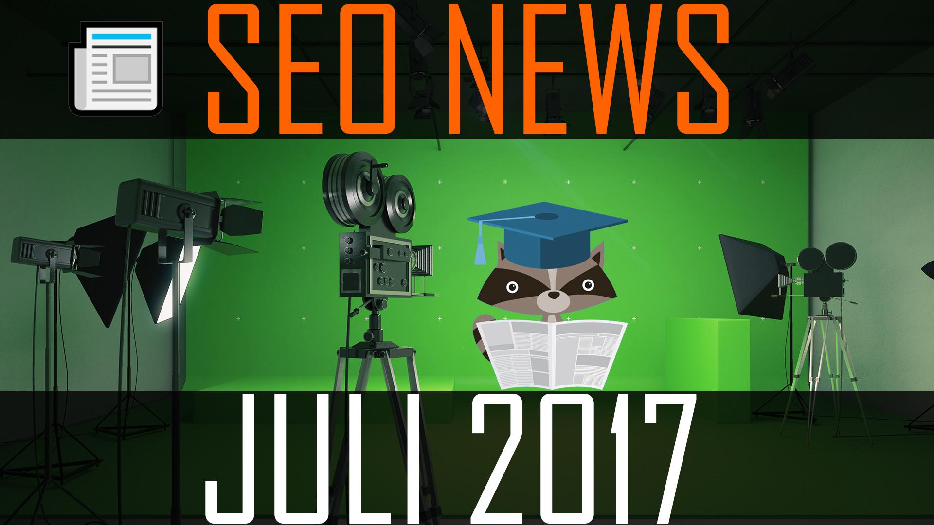 SEO News Juli 2017